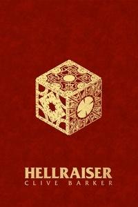 Clive Barker - Hellraiser - Suivi de Dans les collines, entretien avec Clive Barker.