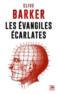 Clive Barker - Les Evangiles écarlates.
