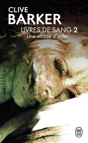 Clive Barker - Livres de sang Tome 2 : Une course d'enfer.