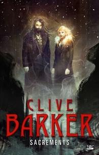 Clive Barker - Sacrements.
