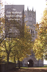 Clive Burgess et Martin Heale - The Late Medieval English College and its Context.