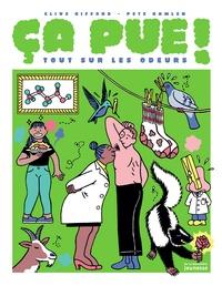 Clive Clifford et Pete Gamlen - Ca pue ! - Tout sur les odeurs.
