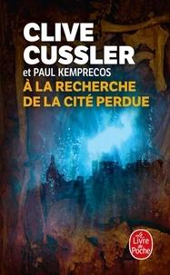 Clive Cussler - A la recherche de la cité perdue.