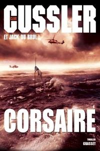 Clive Cussler et Jack Du Brul - Corsaire.
