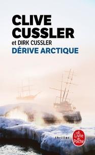 Clive Cussler et Dirk Cussler - Dérive arctique.