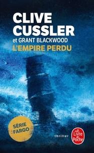 Clive Cussler et Grant Blackwood - L'empire perdu.