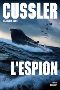 Clive Cussler et Justin Scott - L'espion.