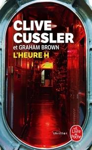 Clive Cussler et Graham Brown - L'heure H.