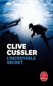 Clive Cussler - L'Incroyable secret.