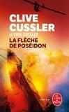 Clive Cussler et Dirk Cussler - La flèche de Poséidon.