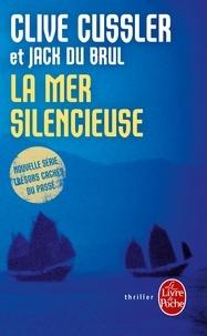 Clive Cussler et Jack Du Brul - La mer silencieuse.