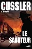 Clive Cussler et Justin Scott - Le saboteur.