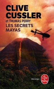 Clive Cussler et Thomas Perry - Les secrets Mayas.