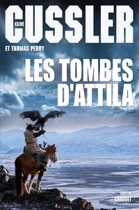 Clive Cussler et Thomas Perry - Les tombes d'Attila.