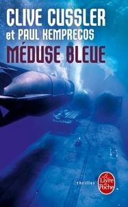 Clive Cussler et Paul Kemprecos - Méduse bleue.