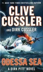 Clive Cussler et Dirk Cussler - Odessa Sea - A Dirk Pitt Adventure.