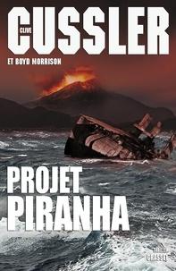 Clive Cussler et Boyd Morrison - Projet Piranha.