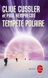 Clive Cussler et Paul Kemprecos - Tempête polaire.