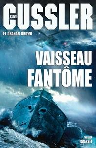 Clive Cussler et Graham Brown - Vaisseau fantôme - Thriller.