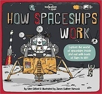 Clive Gifford - How Spaceships Work - Explore the world of spaceships inside and out with load of flaps to lift !.