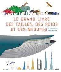Clive Gifford et Paul Boston - Le grand livre des tailles, des poids et des mesures.