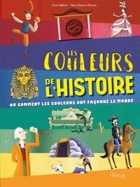Clive Gifford et Marc-Etienne Peintre - Les couleurs de l'histoire.