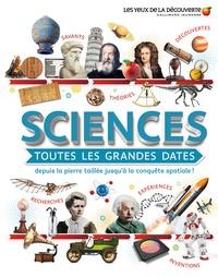 Clive Gifford et Susan Kennedy - Sciences, toutes les grandes dates - Depuis la pierre taillée jusqu'à la conquête spatiale !.