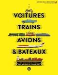 Clive Gifford - Voitures, trains, avions & bateaux - Une encyclopédie visuelle des moyens de transport.