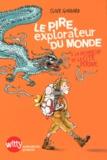 Clive Goddard - Le Pire Explorateur du monde - A la recherche de la cité perdue.