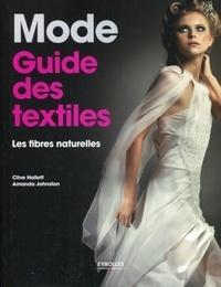 Clive Hallett et Amanda Johnston - Mode : guide des textiles - Les fibres naturelles.