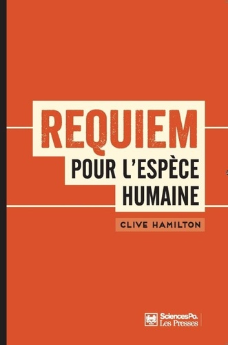 Requiem pour l'espèce humaine. Faire face à la réalité du changement climatique