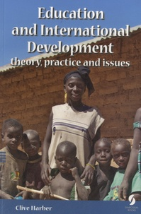 Clive Harber - Education and International Development - Theory Practice and Issues.