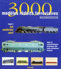 Accentsonline.fr 3000 MODELES REDUITS FERROVIAIRES. Tome 2, Les matériels SNCF, Argus et caractéristiques techniques des trains miniatures français Image