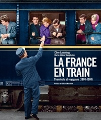 Clive Lamming et Marie-Hélène Westphalen - La France en train.