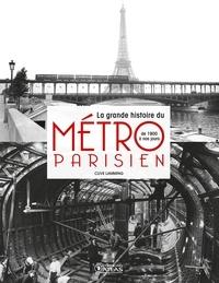 Clive Lamming - La grande histoire du métro parisien - De 1900 à nos jours.