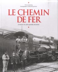 Clive Lamming - Le chemin de fer à travers la carte postale ancienne.