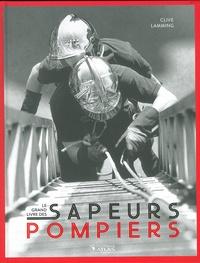 Clive Lamming - Le grand livre des sapeurs-pompiers.