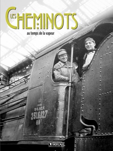 Clive Lamming - Les cheminots - Au temps de la vapeur.