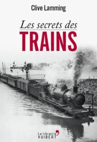 Clive Lamming - Les secrets des trains.
