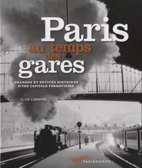 Paris au temps des gares - Grandes et petites histoires dune capitale ferroviaire.pdf