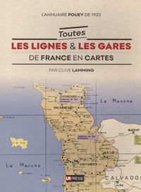 Clive Lamming - Toutes les lignes & les gares de France en cartes - L'annuaire Pouey de 1933.