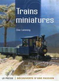 Clive Lamming - Trains miniatures - Découverte d'une passion.