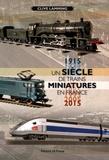 Clive Lamming - Un siècle de trains miniatures en France (1915-2015).