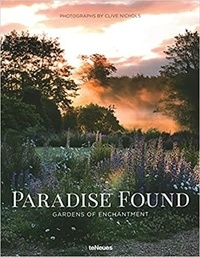Clive Nichols - Paradise Found - Gardens of Enchantment.