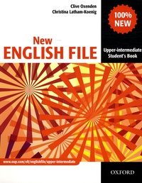 Clive Oxenden et Christina Latham-Koenig - New English File Upper-intermediate - Student's Book.