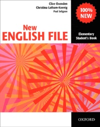Clive Oxenden et Christina Latham-Koenig - New English File - Elementary Student's Book.