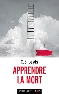 Clive Staples Lewis - Apprendre la mort.