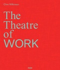 Clive Wilkinson - The theatre of work.
