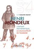 Clô Chauvin-Tachot - Henri Mondeux - L'enfant mathématique, le calculateur de Touraine.