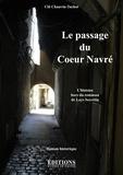 Clô Chauvin-Tachot - Le passage du Coeur Navré - L'histoire hors du commun de Loys Secrétain, 1488.